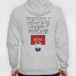 First World Problems - TV Hoody