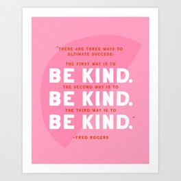 Be Kind Mr. Rogers Quote Art Print