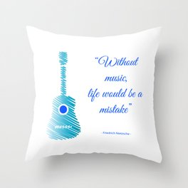 Musical guitar quote. Without music, life would be a mistake. Throw Pillow