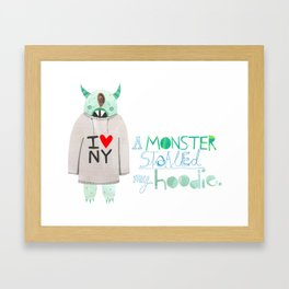 A monster stole my hoodie. Framed Art Print