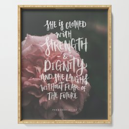 She is clothed with strength Serving Tray
