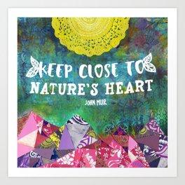 Keep Close To Nature's Heart John Muir Quote Art Print