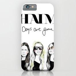 Haim Days are gone iPhone Case