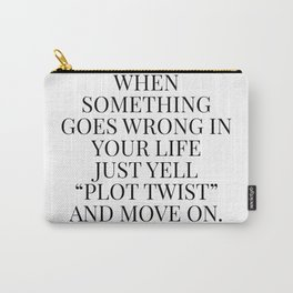 When something goes wrong in your life quote Carry-All Pouch