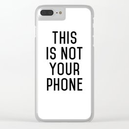 This is not your phone (inverted) Clear iPhone Case