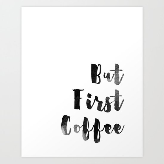But First Coffee Watercolour Monochrome by poppylovestogroove