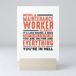Being a Maintenance Worker Is Easy Shirt Everything On Fire Mini Art Print