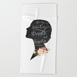 She is Clothed in Strength and Dignity Beach Towel