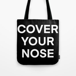 Cover your nose Tote Bag