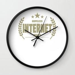 Hopeless Internet Addict Funny Addiction Wall Clock