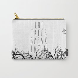 THE TREES SPEAK LATIN QUOTE BY MAGGIE STIEFVATER  Carry-All Pouch
