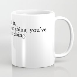 The Worst Thing You've Caught Me Doing Coffee Mug