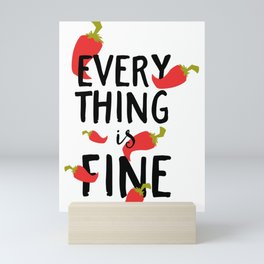 Everything Is Fine Jalapeno Pepper Mini Art Print