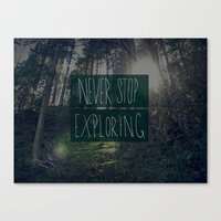 never stop exploring Canvas Prints featuring Never Stop Exploring II by Leah Flores