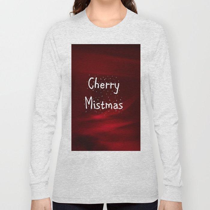 Cherry Mistmas (Drink Responsibly) Long Sleeve T-shirt