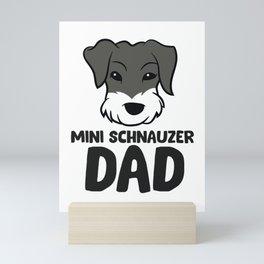 Mini Schnauzer Dad Miniature Schnauzer Dad Mini Art Print