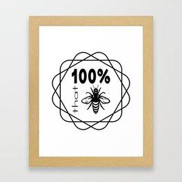 Bee Lover Gift 100% That Bee Framed Art Print