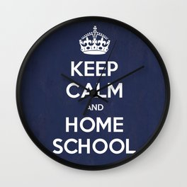 Keep Calm and Home School Wall Clock