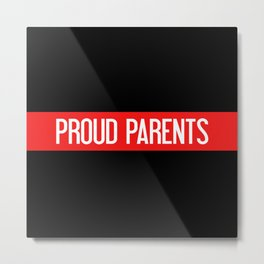 Firefighter: Proud Parents (Thin Red Line) Metal Print