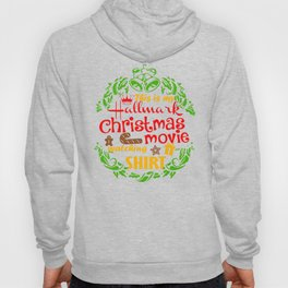 This Is My Hallemark Christmas Movie Watch Shirt Hoody
