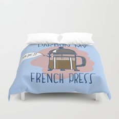 Pardon My French Press Duvet Cover