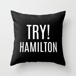 Try! Hamilton Throw Pillow