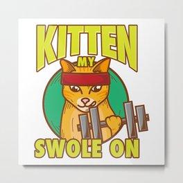 Workout - Kitten My Swole On Metal Print
