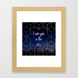 I See You In The Sky Typography Design Framed Art Print