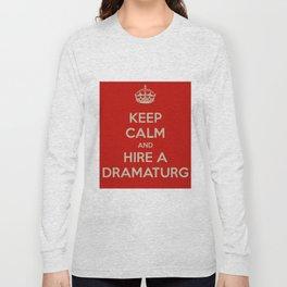 Hire a Dramaturg Long Sleeve T-shirt