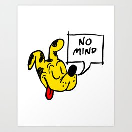 No Mind Art Print