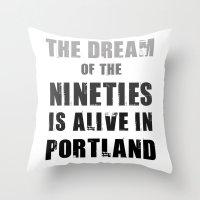 portlandia Throw Pillows featuring Portlandia Dream of the Nineties by Danielle Denham