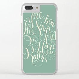 Yea, How She Sings, But O! How She Roars Clear iPhone Case