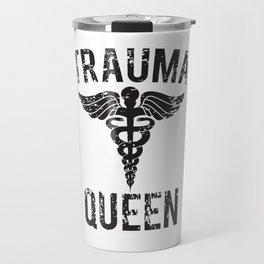 Trauma Queen Nursing Travel Mug
