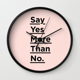 Say Yes More Than No motivational typography poster design home wall bedroom decor Wall Clock