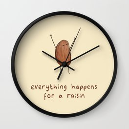 Everything Happens for a Raisin Wall Clock