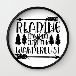 Reading is a Great Cure for Wanderlust Wall Clock