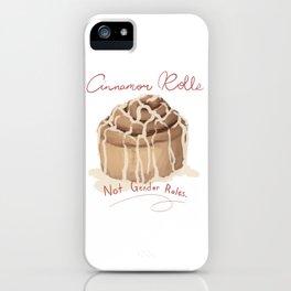 Cinnamon Rolls Not Gender Roles iPhone Case
