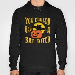 You Coulda Had A Bat B Hoody