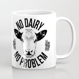 No dairy no problem Coffee Mug