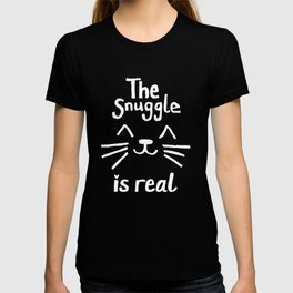The Snuggle is Real (White on Black) T-shirt