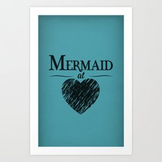 Mermaid at Heart Art Print