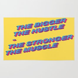 The Bigger the Hustle, The Stronger the Muscle Rug