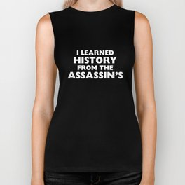I Learned History from Assassins Gaming T-Shirt Biker Tank