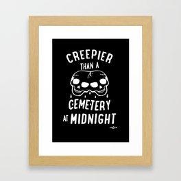Creepier Than A Cemetery at Midnight Framed Art Print