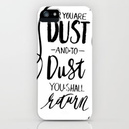 Dust to Dust iPhone Case