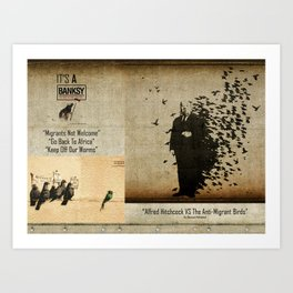 "ALFRED HITCHCOCK VS THE ANTI-MIGRANT BIRDS ""It's a Banksy"" Art Print"