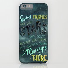 Good Friends are Always There Slim Case iPhone 6