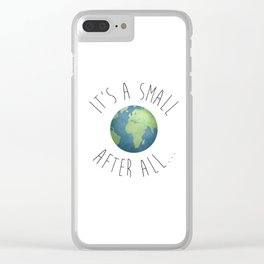 It's A Small World After All Clear iPhone Case