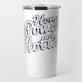 Horsepower Hottie Fast Powerful Hot Rods Travel Mug