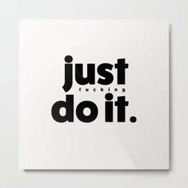 just effing do it 02 Metal Print